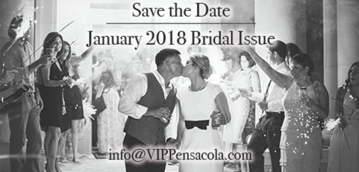 Save the Date: VIP Pensacola January 2018 Bridal Issue